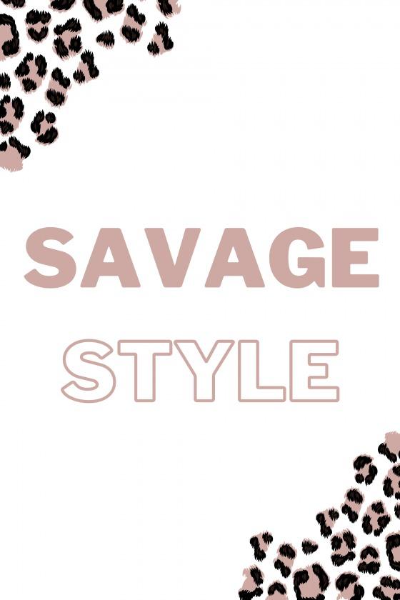 SAVAGE STYLE